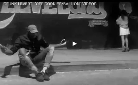 GFUNK LEVERT- OFF COOKIES/BALL ON MUSIC VIDEO